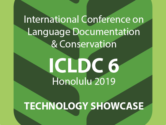International Conference on Language Documentation & Conservation - ICLDC 6: Connecting Communities, Languages & Technology. February 28 - March 3, 2019 | Imin International Conference Center, Honolulu, HI.